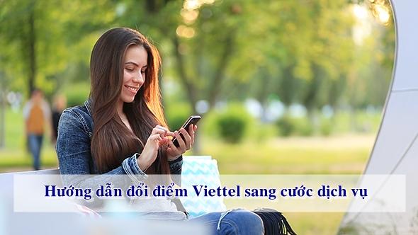 Đối tượng khách hàng được đổi điểm Viettel sang cước dịch vụ