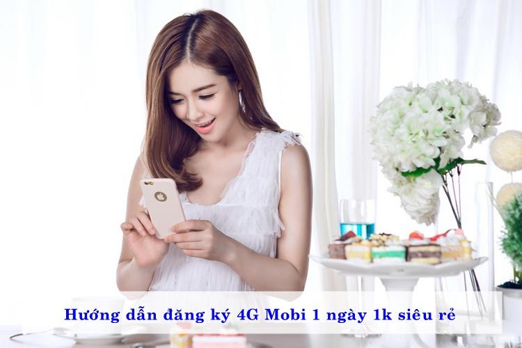 huong-dan-dang-ky-4g-mobi-1-ngay-1k-sieu-re-01