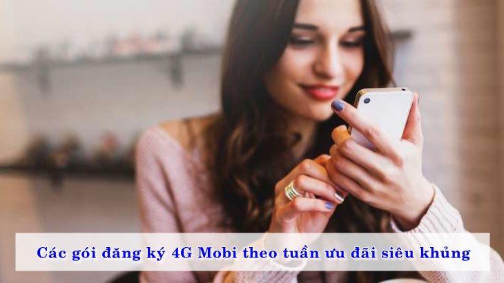 Các gói đăng ký 4G Mobi theo tuần ưu đãi siêu khủng