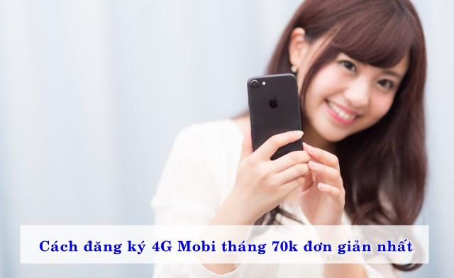 Cách đăng ký 4G Mobi tháng 70k đơn giản nhất