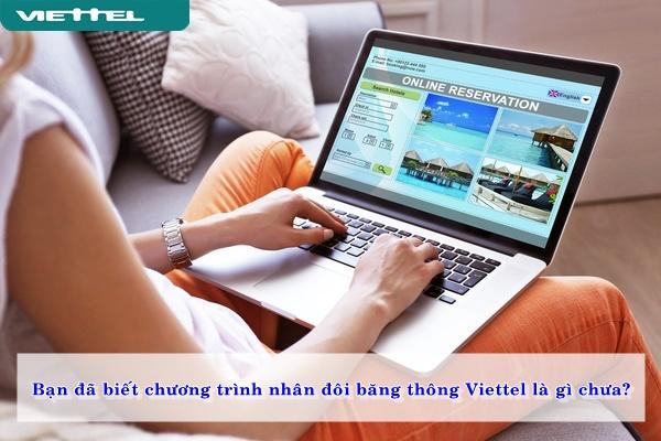 Bạn đã biết chương trình nhân đôi băng thông Viettel là gì chưa?