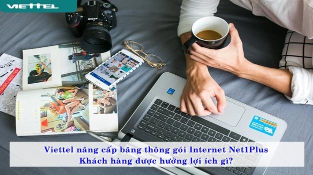 loi-ich-khach-hang-khi-viettel-nang-cap-bang-thong-goi-internet-net1plus-01