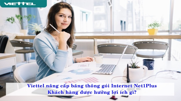 loi-ich-khach-hang-khi-viettel-nang-cap-bang-thong-goi-internet-net1plus-02