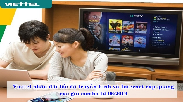 Viettel nhân đôi tốc độ truyền hình và internet cáp quang trong các gói combo từ 6/2019